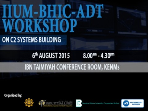 IIUM-BHIC-ADT WORKSHOP ON C2 SYSTEM BUILDING