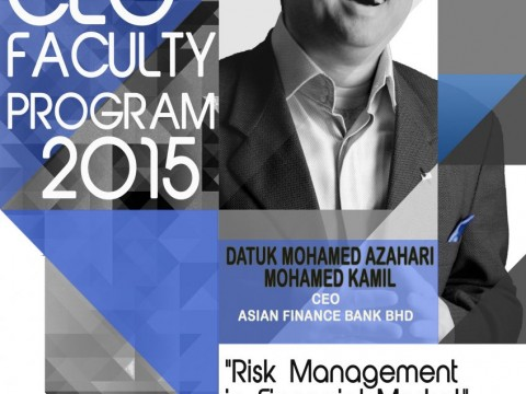 CEO FACULTY PROGRAM 2015 WITH CEO ASIAN FINANCE BANK, DATUK MOHAMED AZAHARI MOHAMED KAMIL