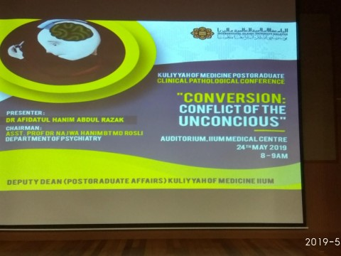 "Conversion: Conflict of the Unconscious"" - KOM CPC by Dept. of Psychiatry (24th May 2019/Friday) at Auditorium IIUMMC"