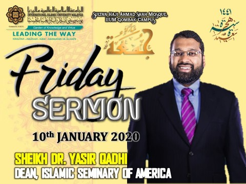 KHATIB THIS WEEK – 10th JANUARY 2020 (FRIDAY) SULTAN HAJI AHMAD SHAH MOSQUE, IIUM GOMBAK CAMPUS
