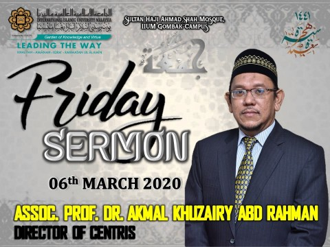 KHATIB THIS WEEK – 06th MARCH 2020 (FRIDAY) SULTAN HAJI AHMAD SHAH MOSQUE, IIUM GOMBAK CAMPUS