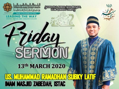 KHATIB THIS WEEK – 13th MARCH 2020 (FRIDAY) SULTAN HAJI AHMAD SHAH MOSQUE, IIUM GOMBAK CAMPUS