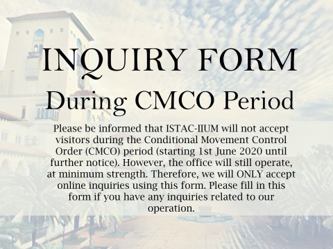 ISTAC-IIUM INQUIRY FORM DURING CMCO PERIOD