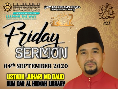 KHATIB THIS WEEK – 04th SEPTEMBER 2020 (FRIDAY) SULTAN HAJI AHMAD SHAH MOSQUE, IIUM GOMBAK CAMPUS