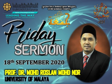 KHATIB THIS WEEK – 18th SEPTEMBER 2020 (FRIDAY) SULTAN HAJI AHMAD SHAH MOSQUE, IIUM GOMBAK CAMPUS