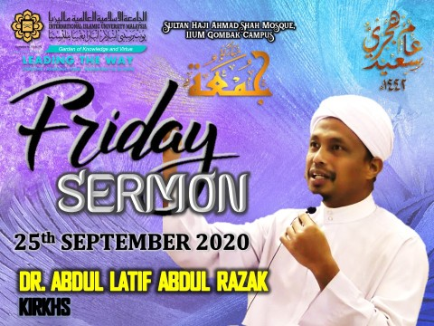 KHATIB THIS WEEK – 25th SEPTEMBER 2020 (FRIDAY) SULTAN HAJI AHMAD SHAH MOSQUE, IIUM GOMBAK CAMPUS