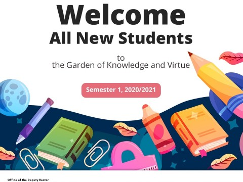WELCOME NEW INTAKE STUDENTS - SEMESTER 1, 2020/2021