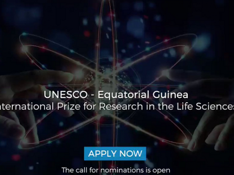 (DEADLINE 31 March 2021) APPLICATIONS ARE OPEN FOR THE UNESCO-EQUATORIAL GUINEA INTERNATIONAL PRIZE FOR RESEARCH IN THE LIFE SCIENCES 2020