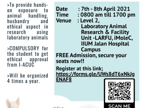 INVITATION TO PARTICIPATE IN LABORATORY ANIMAL HANDS-ON WORKSHOP, ORGANISED BY IIUM ANIMAL CARE AND USE COMMITTEE (I-ACUC)  The i-ACUC will organize a Laboratory Animal Worksh