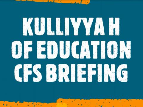 KULLIYYAH OF EDUCATION'S  CFS BRIEFING