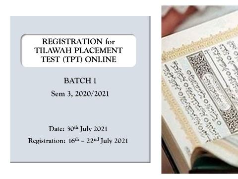 REGISTRATION FOR TILAWAH PLACEMENT TEST (TPT) ONLINE