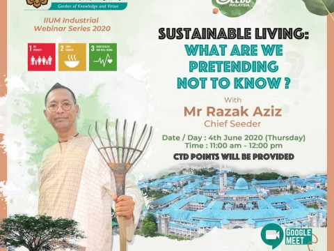 IIUM Industrial Talk Series: Topic - Sustainable Living: What Are We Pretending Not To Know?