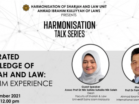 THE EDUCATION EXPERIENCE UNDER THE HARMONISATION OF SHARI'AH AND LAW SHAPES THE UNDERSTANDING AND PROVIDES THE TOOLS IN WORKING TOWARDS JUST LAWS AND JUST LEGAL SYSTEMS
