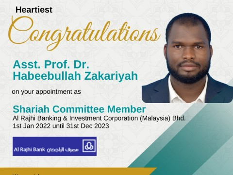 With effect 1st January 2022-Congratulations Asst. Prof. Dr. Habeebullah Zakariyah on the Appointment as Shariah Committee Member for Al Rajhi Banking & Investment Corporation (Malaysia) Sdn Phd