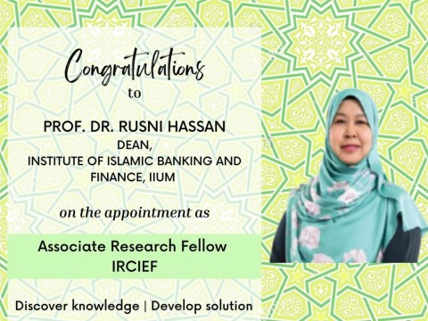 Oct 2021-Congratulations to Prof. Dr. Rusni Hassan on the Renewal of Appointment as Associate Research Fellow IRCEIF