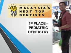 Congrats Br. Muhammad Syahmi for winning 1st Place (Paediatric Dentistry) in Dentistry Competition for Undergraduates Malaysia Next Top Dentists