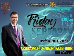 KHATIB THIS WEEK – 09th APRIL 2021 (FRIDAY) SULTAN HAJI AHMAD SHAH MOSQUE, IIUM GOMBAK CAMPUS