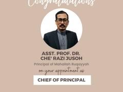 CONGRATULATIONS - ASST. PROF. DR. CHE' RAZI JUSOH AS THE NEW CHIEF OF PRINCIPALS