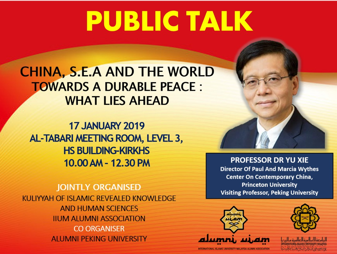 PUBLIC TALK : CHINA, SEA AND INTERNATIONAL WORLD TOWARDS A DURABLE PEACE: WHAT LIES AHEAD?