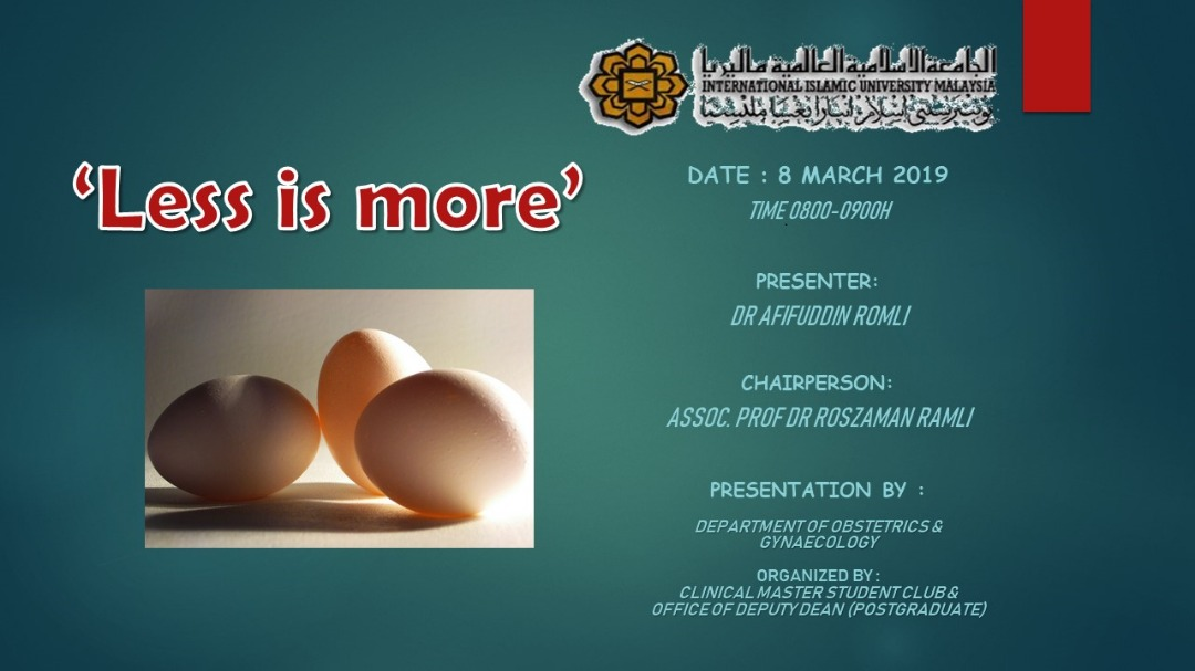 """LESS IS MORE"" - KOM CPC BY DEPT OF O&G - 8 MARCH 2019 - AUDITORIUM, IIUMMC"