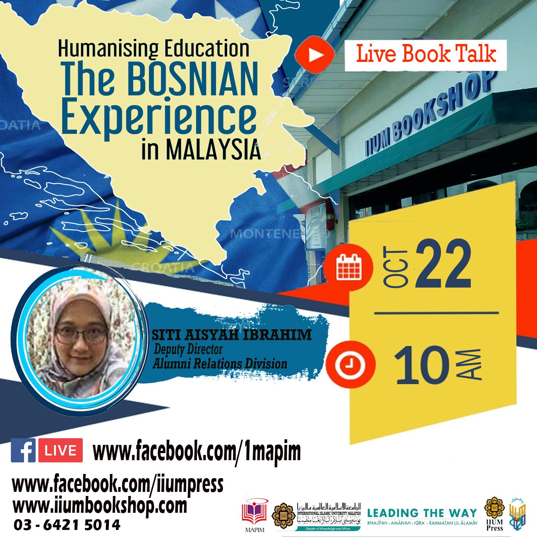 BOOK TALK: HUMANISING EDUCATION, THE BOSNIAN EXPERIENCE IN MALAYSIA