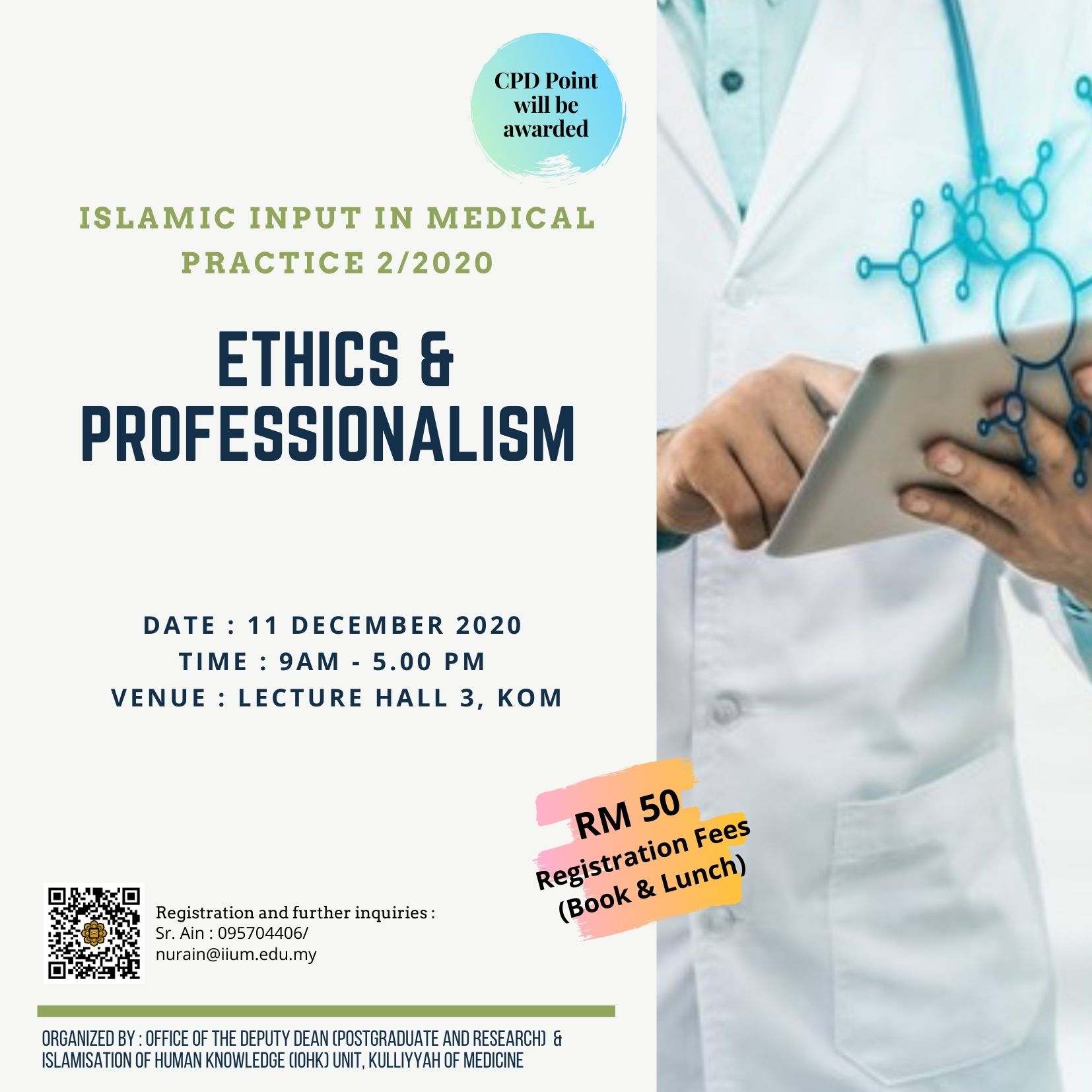SEMINAR ON ISLAMIC INPUT IN MEDICAL PRACTICE : ETHICS AND PROFESSIONALISM (N0.2/2020)