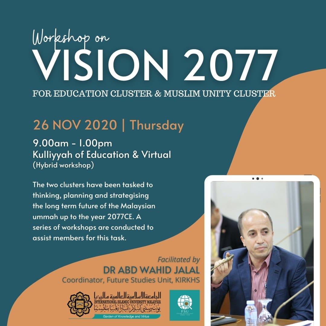 Workshop on Vision 2077 For Education Cluster & Muslim Unity Cluster