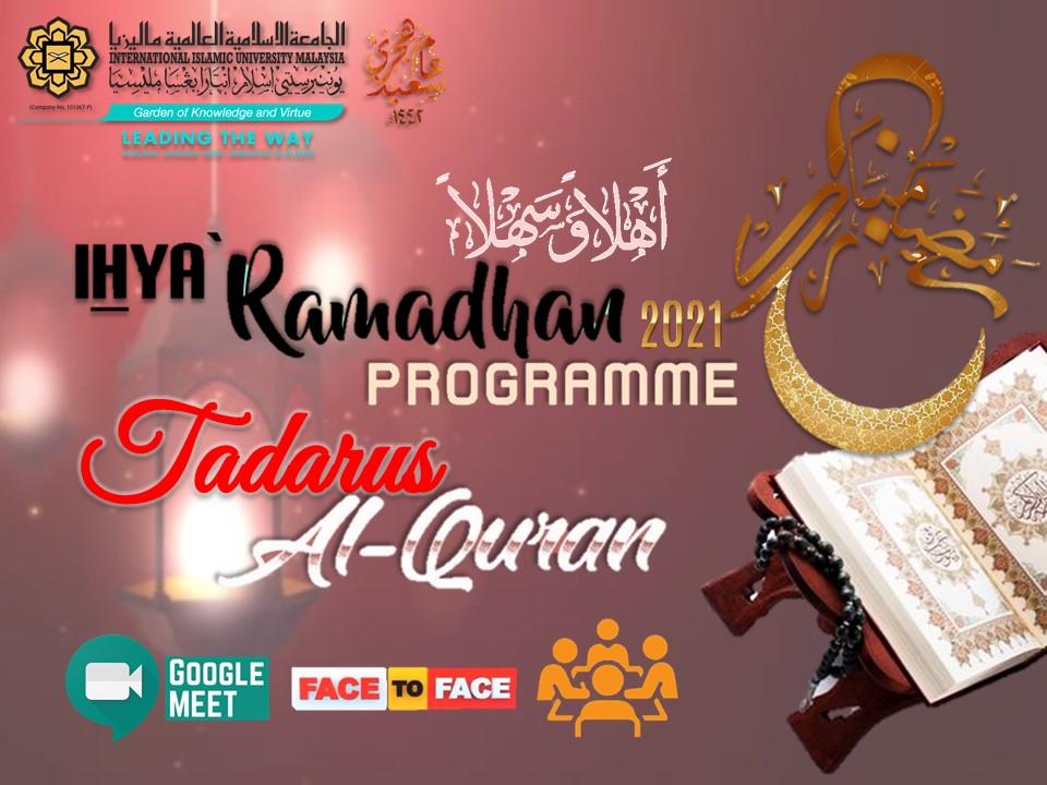 IHYA' RAMADHĀN 1442H - TADARRUS AL-QUR'AN PROGRAMME 2021M