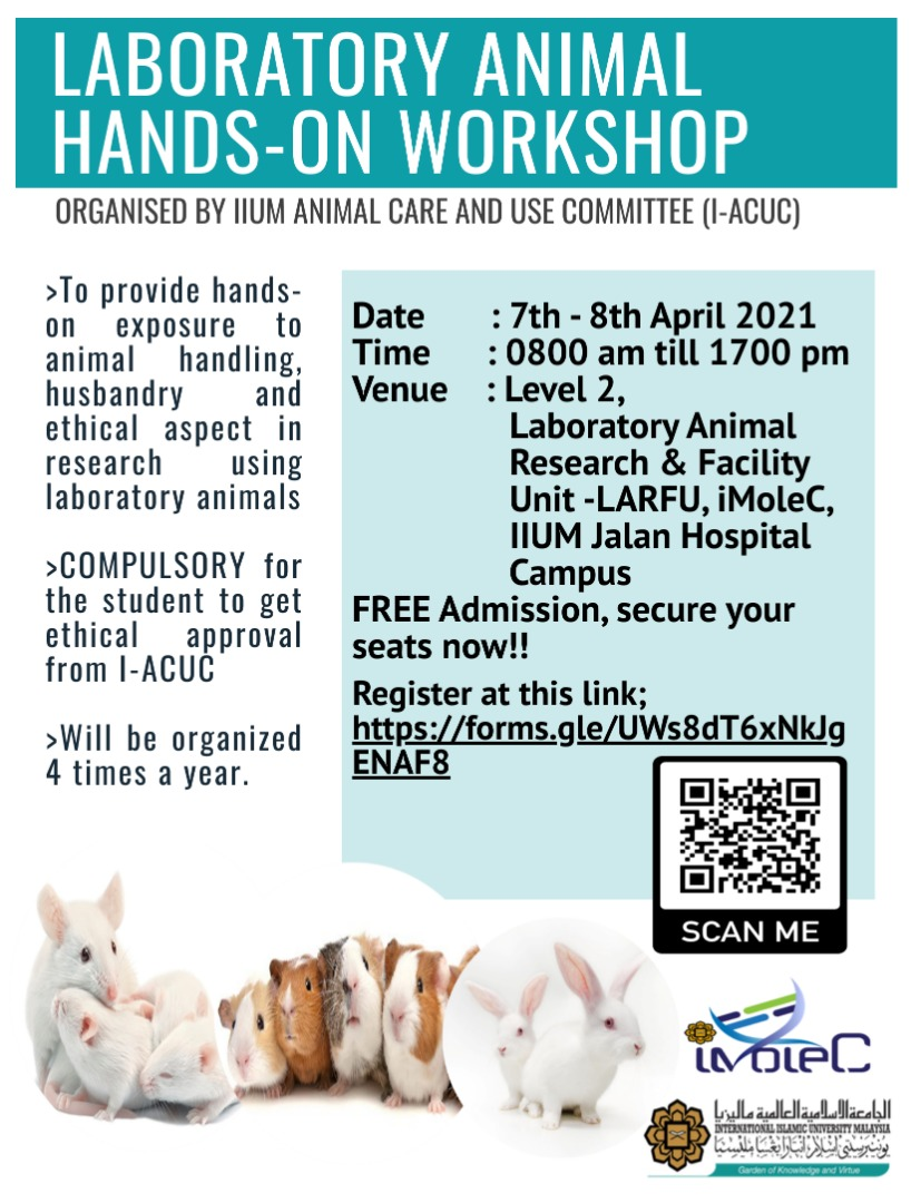 INVITATION TO PARTICIPATE IN LABORATORY ANIMAL HANDS-ON WORKSHOP, ORGANISED BY IIUM ANIMAL CARE AND USE COMMITTEE (I-ACUC)