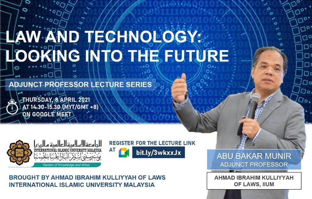 ADJUNCT PROFESSOR LECTURE SERIES: LAW AND TECHNOLOGY: LOOKING INTO THE FUTURE