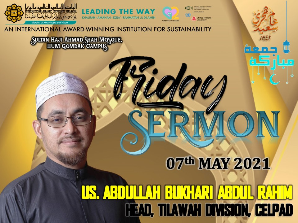 KHATIB THIS WEEK – 07th MAY (FRIDAY) SULTAN HAJI AHMAD SHAH MOSQUE, IIUM GOMBAK CAMPUS