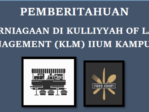 RUANG PERNIAGAAN DI KULLIYYAH OF LANGUAGES AND MANAGEMENT (KLM) IIUM KAMPUS PAGOH