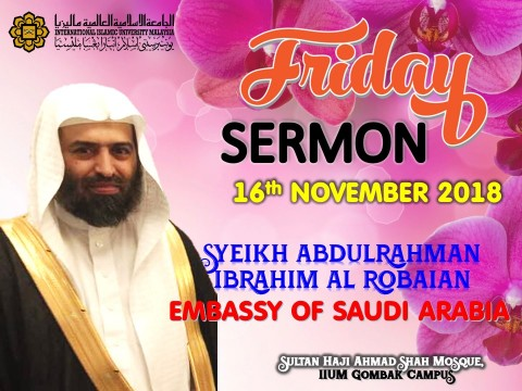 ​KHATIB THIS WEEK – 16th NOVEMBER 2018 (FRIDAY) IIUM SHAS MOSQUE, GOMBAK CAMPUS
