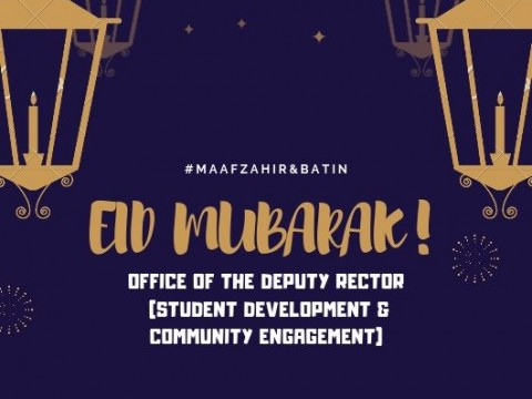 EIDUL FITRI GREETINGS FROM OFFICE OF THE DEPUTY RECTOR (STUDENT DEVELOPMENT & COMMUNITY ENGAGEMENT)