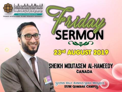 KHATIB THIS WEEK – 23rd AUGUST 2019 (FRIDAY) SULTAN HAJI AHMAD SHAH MOSQUE, IIUM GOMBAK CAMPUS