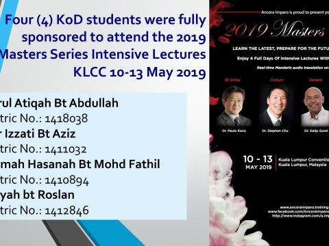 "KOD students received sponsorship to attend  ""2019 Masters Series Intensive Lectures-Learn the Latest, Prepare for the Future of Smiles"""