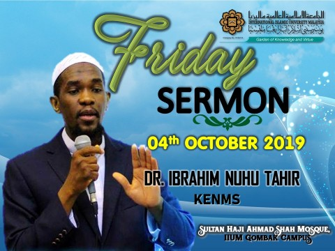 KHATIB THIS WEEK – 04th OCTOBER 2019 (FRIDAY) SULTAN HAJI AHMAD SHAH MOSQUE, IIUM GOMBAK CAMPUS