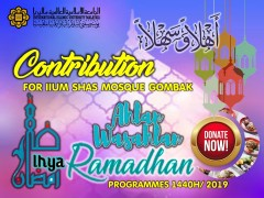 CONTRIBUTION FOR SHAS MOSQUE GOMBAK CAMPUS AND RAMADHAN PROGRAMMES 1440H/ 2019