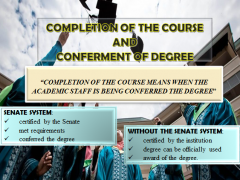 COMPLETION OF THE COURSE AND CONFERMENT OF DEGREE