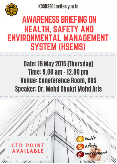 Awareness Briefing on Health, Safety and Environmental Management System (HSEMS)