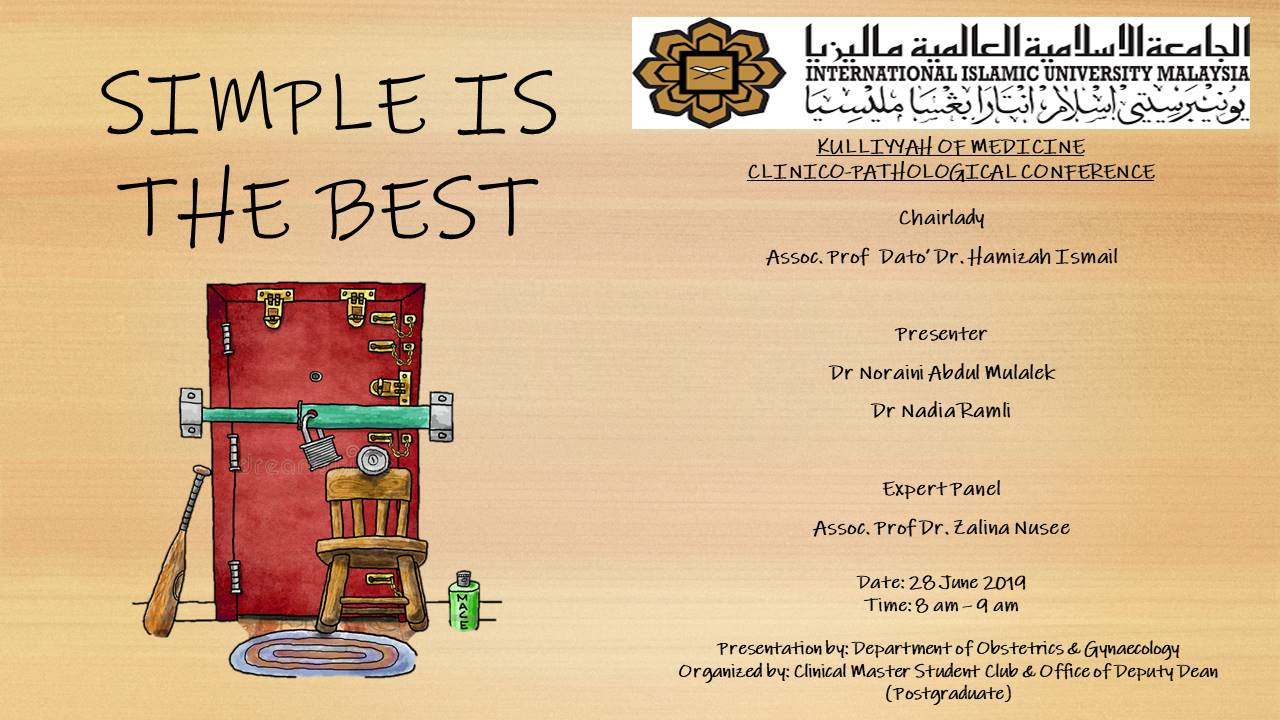 """Simple is The Best"" - KOM CPC by Dept. of Obstetrics & Gynaecology (28th June 2019/Friday) at Auditorium IIUMMC"