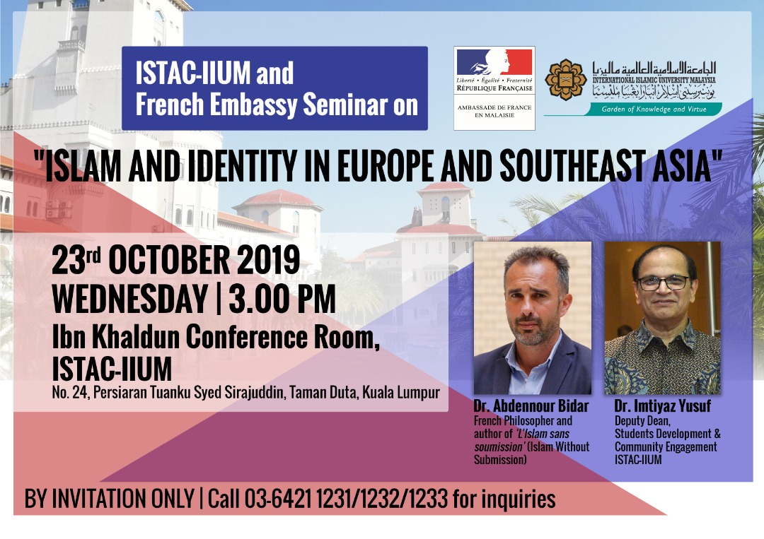 "ISTAC-IIUM & FRENCH EMBASSY SEMINAR ON:""ISLAM & IDENTITY IN EUROPE & SOUTHEAST ASIA"""